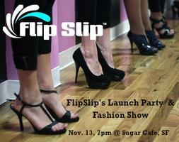FlipSlip's Launch Party and Fashion Show