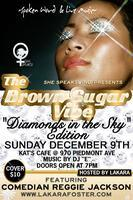 She Speaks! Inc Presents: The Brown Sugar Vibe's...