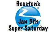 Houston's January 5th Super Saturday