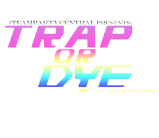 Trap or Dye: 2013 All-star Edition