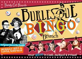 BURLESQUE BINGO BRUNCH w/your favorite hosts Murray...
