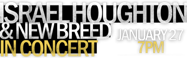 Israel Houghton & New Breed in Concert