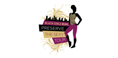 Black Girls RUN! Preserve The Sexy Tour-Nashville