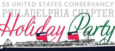 SS United States Conservancy Philadelphia Chapter Holid...