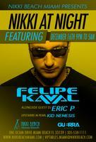 ✦ KID NEMESIS along with Felipe Kaval ✦ NIKKI BEACH ✦...