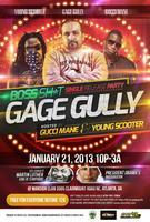 GAGE GULLY SINGLE RELEASE PARTY *HOSTED BY GUCCI MANE...