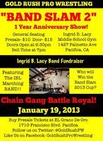 "Gold Rush Pro Wrestling - ""BANDSLAM 2"" 1 YEAR..."