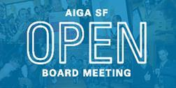 AIGA SF Open Board Meeting 2013