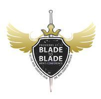 BLADE TO BLADE Men's Conference in Montgomery, AL...