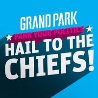 PARK YOUR POLITICS - HAIL TO THE CHIEFS