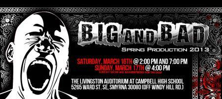 Spring Production 2013 - BIG and BAD