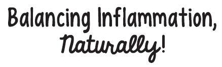 Balancing Inflammation, Naturally!
