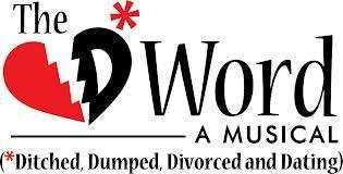 Ditched, Dumped, Divorced & Dating, the Musical!