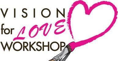 Vision For Love Workshop