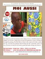 BLACK HISTORY MONTH:  ¨MOI AUSSI¨  Movie Screening