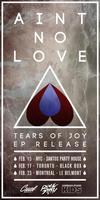 Ain't No Love | Tears of Joy EP Release | ft. Comeback...