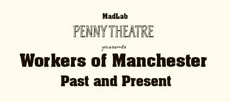 Workers of Manchester - Past and Present