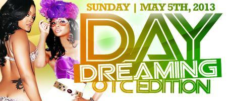 SUN. MAY 5TH - DAY DREAMING @ BELVEDERE - OTC DAYTIME...