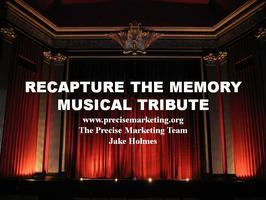 RECAPTURE THE MEMORY MUSICAL TRIBUTE SHOW