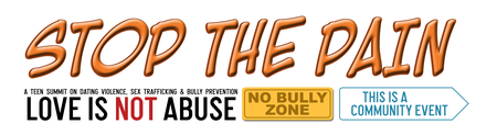 STOP THE PAIN, Teen Summit on Dating Violence, Sex...