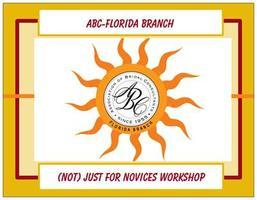 ABC-Florida (Not) Just for Novices Workshop, Central...