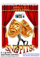 """SNIPPITS!"" Dinner Theatre"