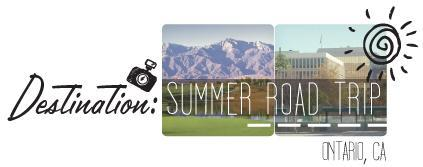Destination Summer Road Trip - Ontario, CA