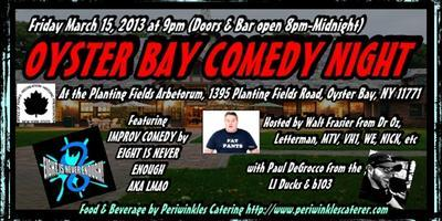 March 15 Oyster Bay Comedy Night at Planting Fields