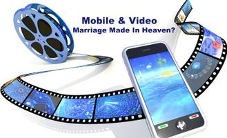 Mobile and Video: Marriage Made In Heaven?