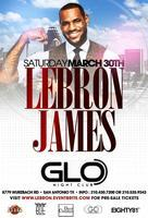 LEBRON JAMES MARCH 30TH AT GLO