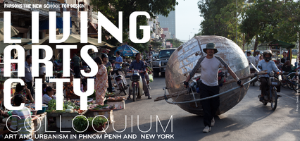 Living Arts City: Art and Urbanism in Phnom Penh and...