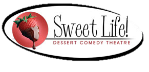 Sweet Life! Desert Comedy Theatre