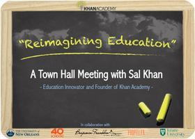 Reimagining Education: A Town Hall Meeting with Sal...
