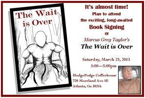 """""""The Wait is Over"""" by Marcus Greg Taylor: Book Signing..."""
