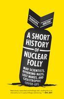 Book Lecture: A Short History of Nuclear Folly by...