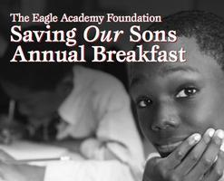 The Eagle Academy Foundation Saving Our Sons Annual Bre...