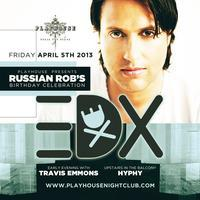 Dirty Sexy House feat EDX: Russian Rob's B-Day...