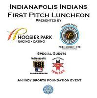 Indianapolis Indians First Pitch Luncheon Presented by...