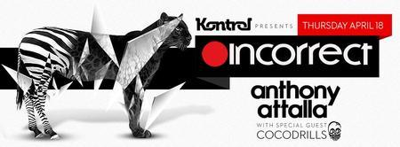 ✦ INCORRECT Label Party w/ Anthony Attalla &...