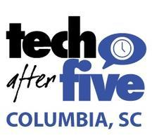 #176 Tech After Five - Columbia, SC (May 15, 2013)