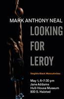 Looking for Leroy: Illegible Black Masculinities