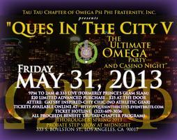 QUES IN THE CITY V...THE ULTIMATE OMEGA PARTY AND...