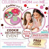 Celebrate Mom and Me…with Cookies and Tea!