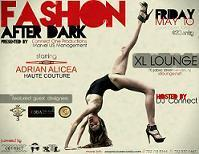 FASHION AFTER DARK at XL Lounge   Friday, May 10th //...