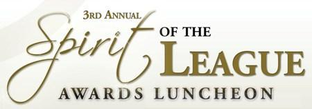 2013 3rd Annual Spirit of The League Awards Luncheon