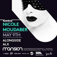 ✦ NICOLE MOUDABER ✦ KONTROL MIAMI ✦ Thursday, MAY 9th...