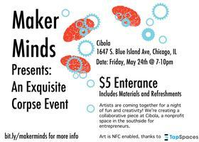 "Maker Minds: ""Exquisite Corpse"" Creative Meet up"