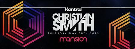 ✦ CHRISTIAN SMITH ✦ KONTROL MIAMI ✦ Thursday, MAY 30th...