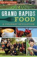 RELEASE PARTY: Grand Rapids Food: A Culinary Revolution