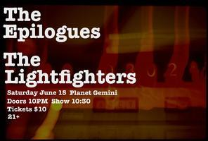 SATURDAY, JUNE 15th:  THE EPILOGUES & THE LIGHTFIGHTERS